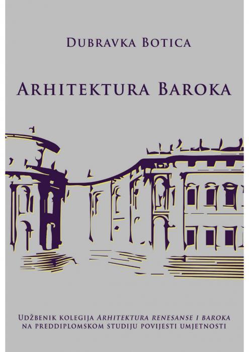 Korice Arhitektura baroka: udžbenik kolegija Arhitektura renesanse i baroka na preddiplomskom studiju povijesti umjetnosti