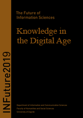 Korice 7th International ConferenceThe Future of Information Sciences INFuture2019: Knowledge in the Digital Age