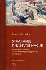 Korice Stvaranje književne nacije: oblikovanje kanona u hrvatskoj književnoj periodici 19. stoljeća
