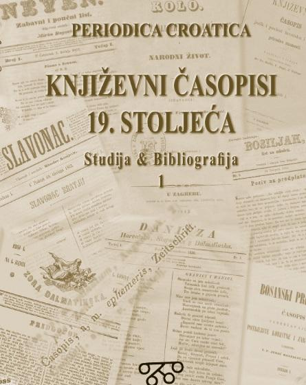 Korice Bibliografija hrvatskih književnih časopisa 19. stoljeća: Sv. 1, Danicza (1835) - Dragoljub (1867)