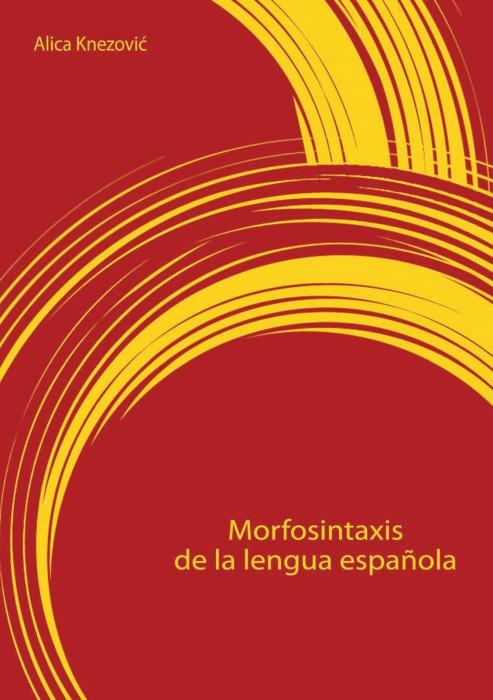 Korice Morfosintaxis de la lengua española: (teoria y práctica)