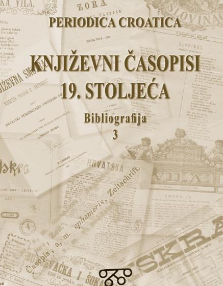 Korice Bibliografija hrvatskih književnih časopisa 19. stoljeća: Sv. 3, Književna zabava (1869) - Iskra (1891)