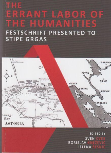 Korice The Errant Labor of the Humanities: Festschrift Presented to Stipe Grgas
