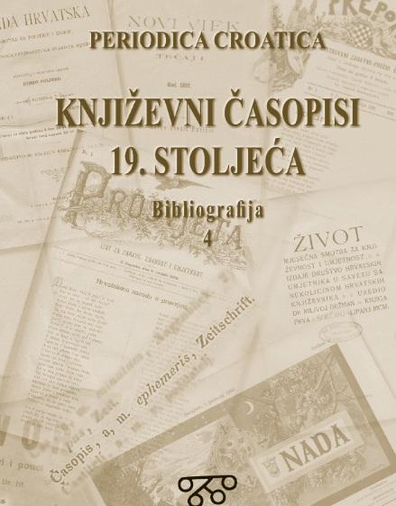 Korice Bibliografija hrvatskih književnih časopisa 19. stoljeća: Sv. 4, Prosvjeta (1893) - Život (1900)