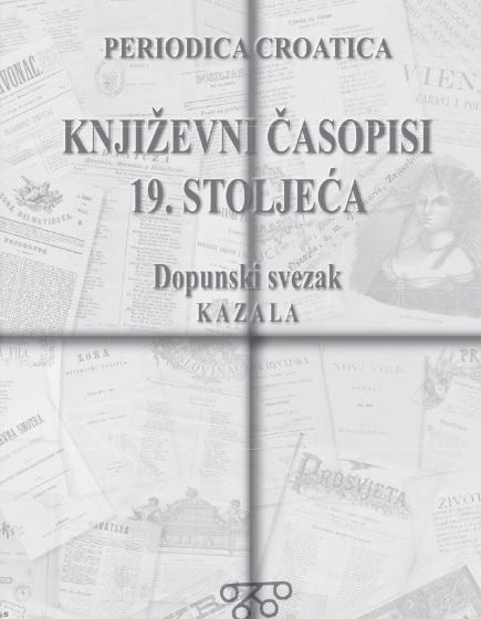 Korice Bibliografija hrvatskih književnih časopisa 19. stoljeća: Dopunski svezak, Kazala